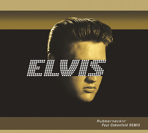 Play & Download Rubberneckin' (Oakenfold Remix) by Elvis Presley | Napster