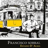Estado D'Alma by Francisco Sobral