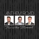 This Is the Moment by Anthem Road