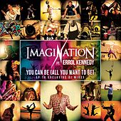 You Can Be All You Want to Be (16 Exclusive DJ Mixes) by Imagination