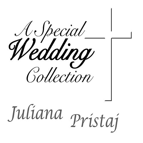 A Special Wedding Collection by Juliana Pristaj