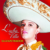 Play & Download El Golpe Traidor by Lucha Villa | Napster