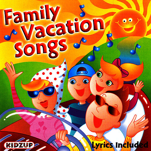 Play & Download Family Vacation Songs by Kidzup Music | Napster