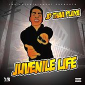 Juvenile Life by Jd Thaa Playa