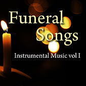 Play & Download Funeral Songs - Instrumental Music Vol 1 by Music-Themes | Napster