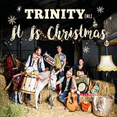 It Is Christmas by Trinity