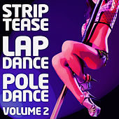 Striptease, Lap And Pole Dance Vol. 2 by Lap And Pole Dance Striptease