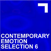 Contemporary emotion – Selection 6 by Various Artists