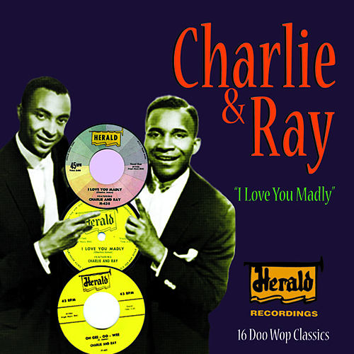Play & Download I Love You Madly by Charlie & Ray | Napster