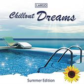 Play & Download Chillout Dreams - Summer Edition (GEMA-frei) by Largo | Napster