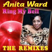 Play & Download Ring My Bell - The Remixes by Anita Ward | Napster