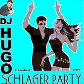 DJ Hugo präsentiert seine SCHLAGER PARTY by Various Artists