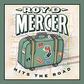Hits The Road by Roy D. Mercer