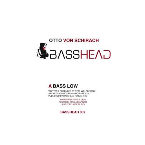 Play & Download Bass Low by Otto Von Schirach   Napster
