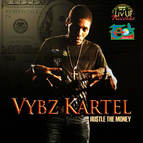 Hustle the Money - Single by VYBZ Kartel