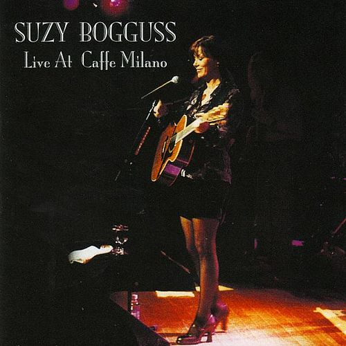 Play & Download Live At Caffe Milano by Suzy Bogguss | Napster