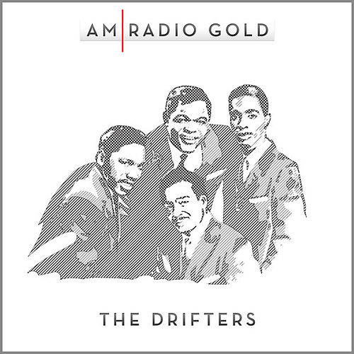 AM Radio Gold: The Drifters (Remastered) by The Drifters
