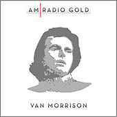 AM Radio Gold by Van Morrison