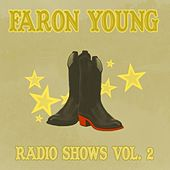 Play & Download Radio Shows Vol. 2 by Faron Young | Napster