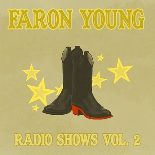 Radio Shows Vol. 2 by Faron Young