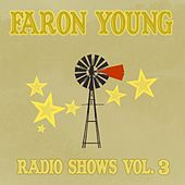Play & Download Radio Shows Vol. 3 by Faron Young | Napster