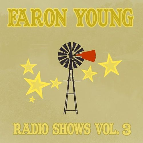 Radio Shows Vol. 3 by Faron Young