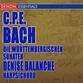 Play & Download Carl Philip Bach: Die Württembergischen Sonaten by Denise Balanche | Napster