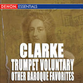 Play & Download Clarke: Trumpet Voluntary & Other Baroque Trumpet Favorites by Various Artists | Napster