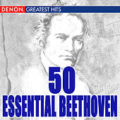 Play & Download 50 Essential Beethoven by Various Artists | Napster