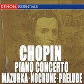 Chopin: Piano Concerto No. 1 - Mazurka No. 3 - Nocturne No. 1 - Prelude by Various Artists