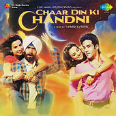 Chaar Din Ki Chandni (Original Motion Picture Soundtrack) by Various Artists
