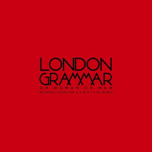 Oh Woman Oh Man (Michael Stein Remix) de London Grammar
