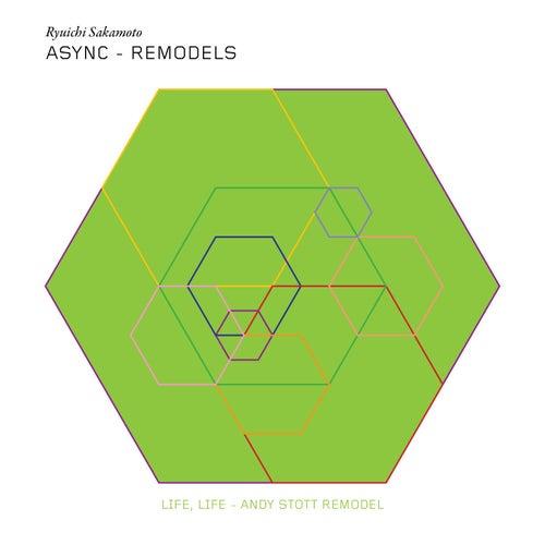 Life, Life (Andy Stott Remodel) by Ryuichi Sakamoto