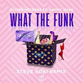 What The Funk (feat. Danny Shah) (Steve Aoki Remix) by Oliver Heldens