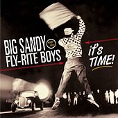Play & Download It's Time! by Big Sandy and His Fly-Rite Boys | Napster