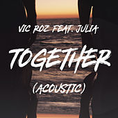 Together (Acoustic) by Vic Roz
