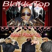 Next Floor Up by Blacktop