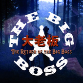 The Return of the Big Boss by The Big Boss