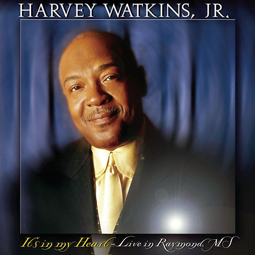 It's In My Heart: Live In Raymond, MS von Harvey Watkins, Jr.