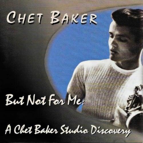 But Not for Me: A Chet Baker Studio Discovery de Chet Baker