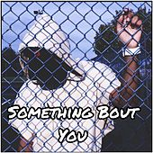 Something Bout You by PROTOTYPE