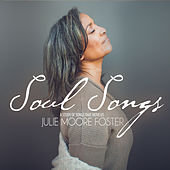 Soul Songs by Julie Moore Foster