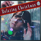 Relaxing Christmas by Various Artists