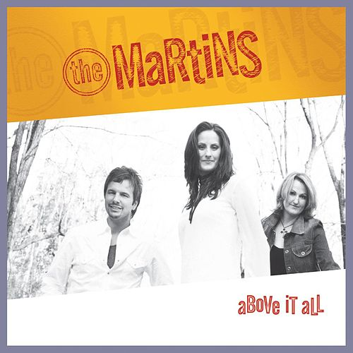 Play & Download Above It All by The Martins | Napster