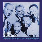Play & Download When The Saints Go Marching In by The Soul Stirrers | Napster