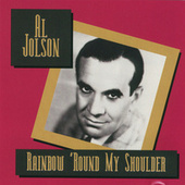 Rainbow 'Round My Shoulder by Al Jolson