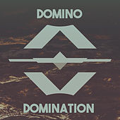 Domination by Domino