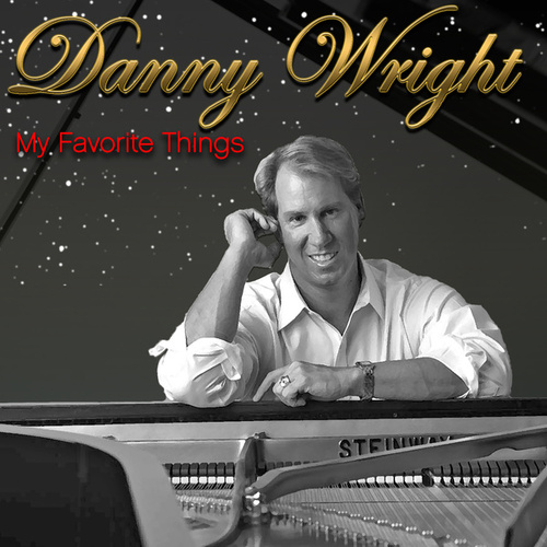 My Favorite Things by Danny Wright