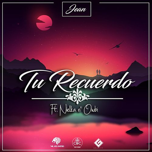 Tu Recuerdo (feat. Nielka & Owbi) by Jean