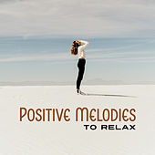 Positive Melodies to Relax by New Age